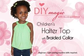 DIY Magic:  CUTE Girls' Halter Top w/ BraidedCollar
