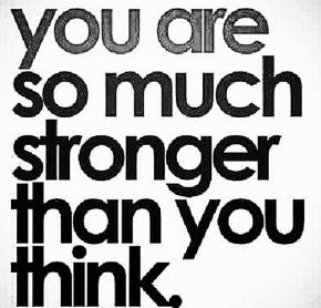 #MondayMotivation: You are Stronger than youthink!!!