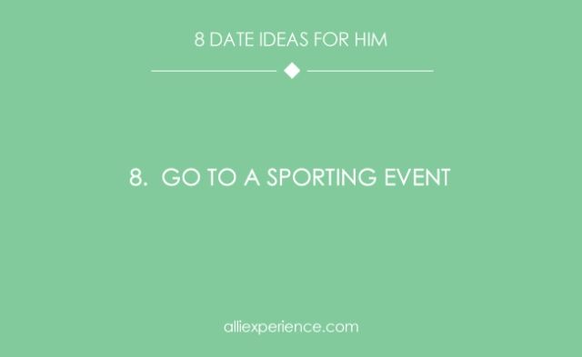 date idea for him 8