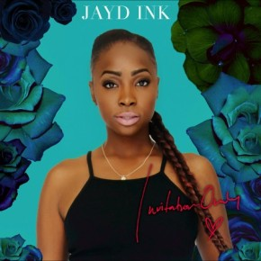 """Jayd Ink Releases Slow & Sultry """"Invitation Only""""EP"""